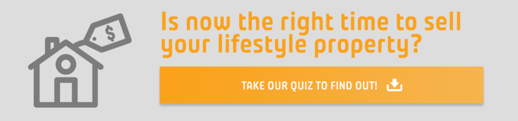 Is now the right time to sell your lifestyle property?  Take our quiz to find out!